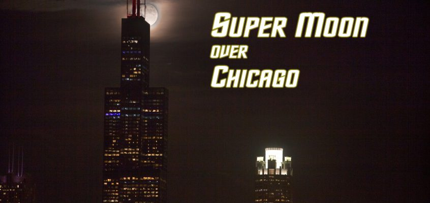 Super Moon Over Chicago